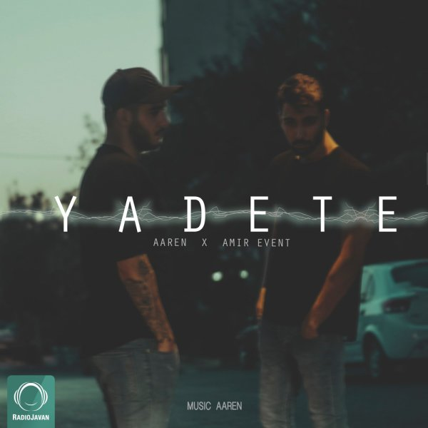 Aaren - Yadete (Ft Amiri) Song | آرن یادته امیری'