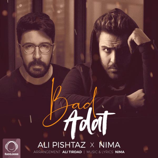 Ali Pishtaz & Nima Kiyan - Bad Adat Song   علی پیشتاز و نیما کیان بد عادت'