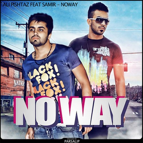 Ali Pishtaz - No Way (Ft Samir) Song | علی پیشتاز سمیر'
