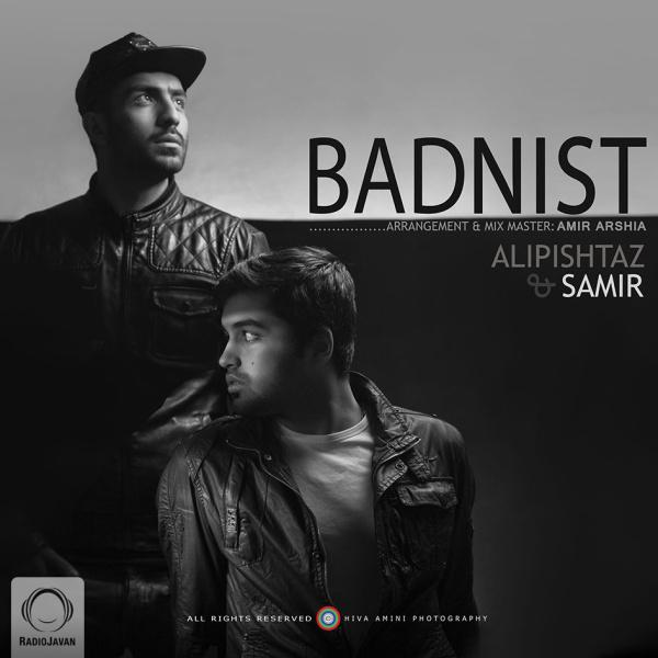Ali Pishtaz & Samir - Bad Nist Song   علی پیشتاز و سمیر بد نیست'