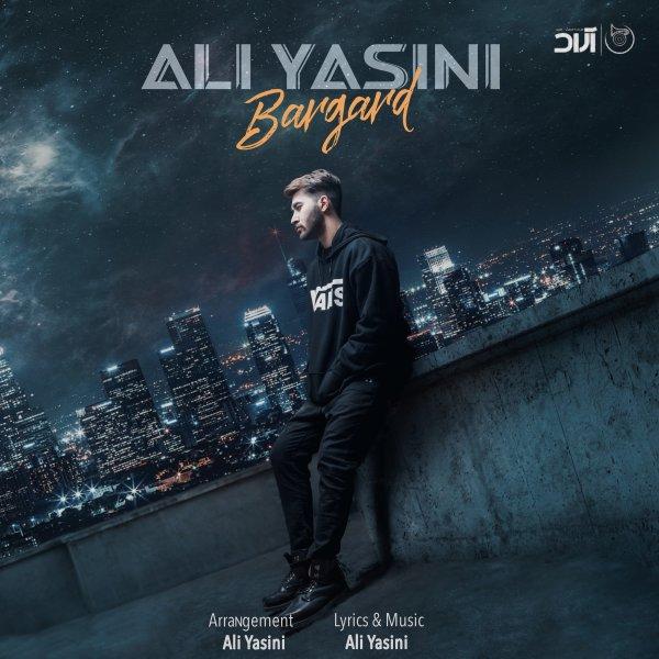 Ali Yasini - Bargard Song   علی یاسینی برگرد'