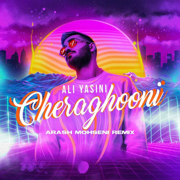 Ali Yasini - Cheraghooni (Arash Mohseni Remix) Song | علی یاسینی چراغونی ریمیکس آرش محسنی'