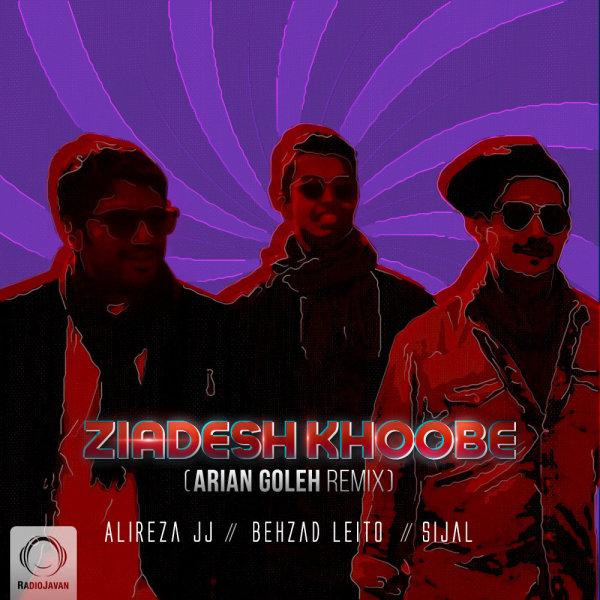 Alireza JJ, Sijal, & Behzad Leito - Ziadesh Khoobe (Arian Goleh Remix) Song | علیرضا جی جی سیجل بهزاد لیتو زیادش خوبه'