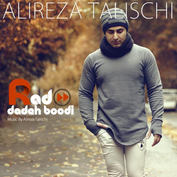 Alireza Talischi - Rad Dadeh Boodi Song | علیرضا طلیسچی رد داده بودی'