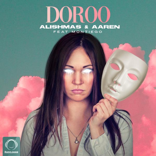 Alishmas & Aaren - Doroo (Ft Montiego) Song   علیشمس و آرن دورو مونتیگو'
