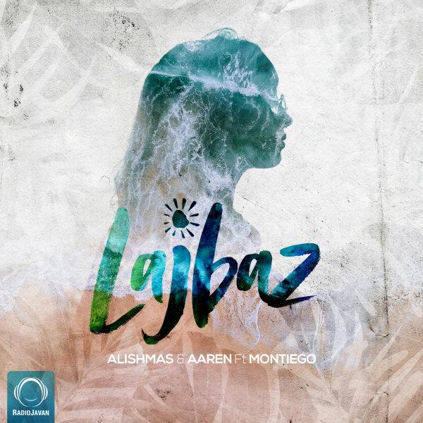 Alishmas & Aaren - Lajbaz (Ft Montiego) Song | علیشمس و آرن لجباز مونتیگو'