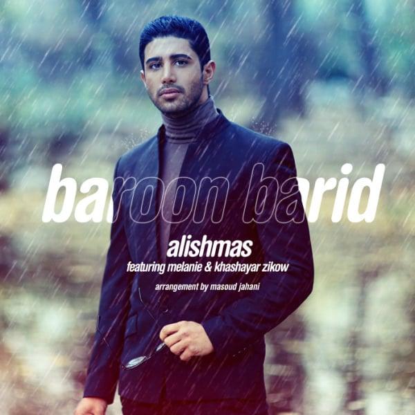 Alishmas - Baroon Barid (Ft Melanie & Khashayar Zikow) Song | علیشمس بارون بارید ملانی خشایار زیکو'