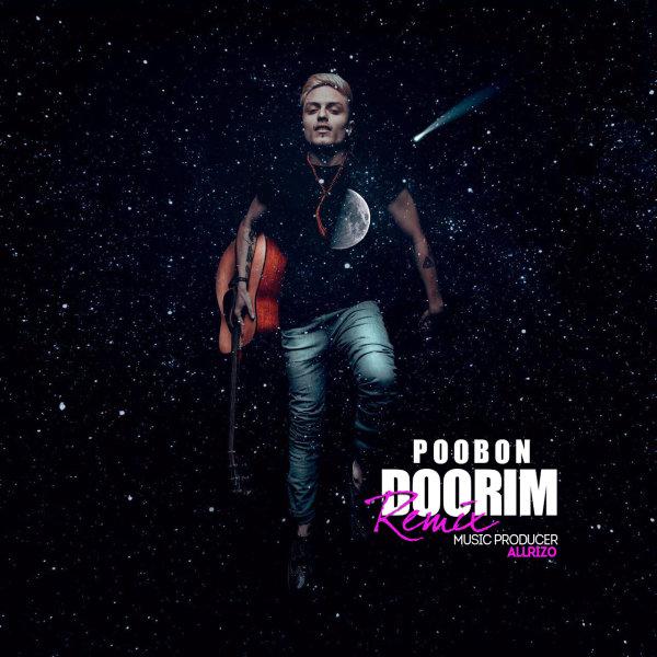 Poobon - Doorim (Allrizo Remix) Song   پوبون دوریم ریمیکس'