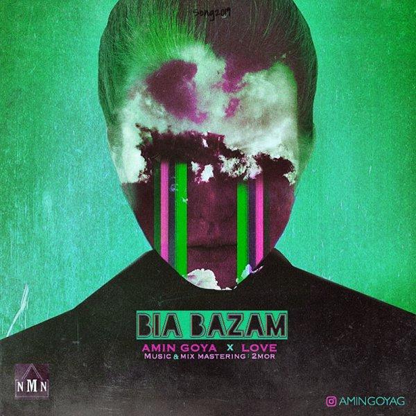 Amin Goya & Love - Bia Bazam Song'