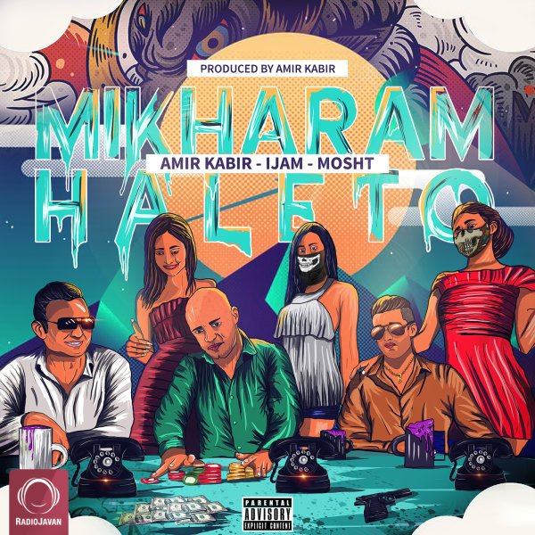 Amir Kabir - Mikharam Haleto (Ft I-Jam & Mosht) Song'