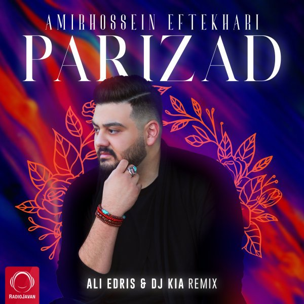 Amirhossein Eftekhari - Parizad (Remix) Song   امیرحسین افتخاری پریزاد ریمیکس علی ادریس دی جی کیا'