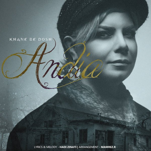 Andia - Khane Be Dosh Song'