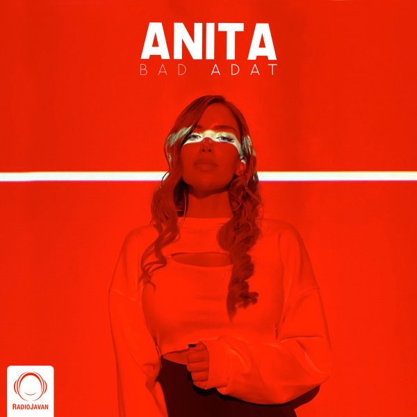 Anita - Bad Adat Song   آنیتا بد عادت'