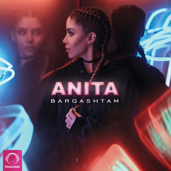 Anita - Bargashtam Song | آنیتا برگشتم'