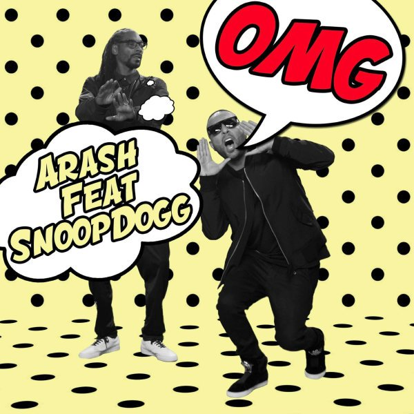 Arash - OMG (Ft Snoop Dogg) Song | آرش او مای گاد اسنوپ داگ'