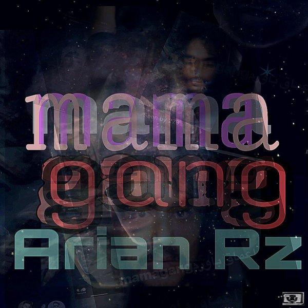 Arian RZ - Mama Gang Song'