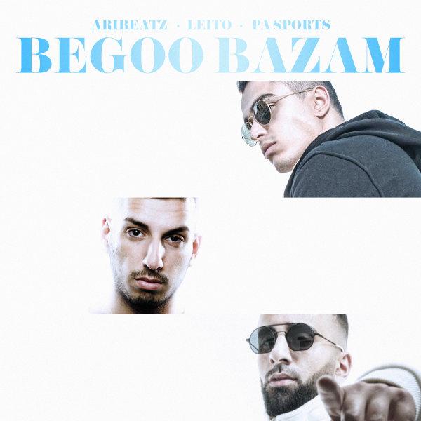 AriBeatz & Behzad Leito - Begoo Bazam (Ft Pa Sports) Song   آری بیتز و بهزاد لیتو بگو بازم '