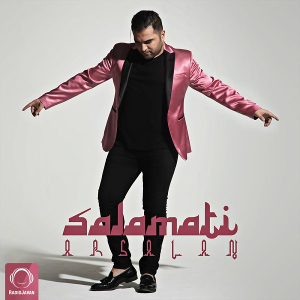 Arsalan - Salamati Song   ارسلان سلامتی'