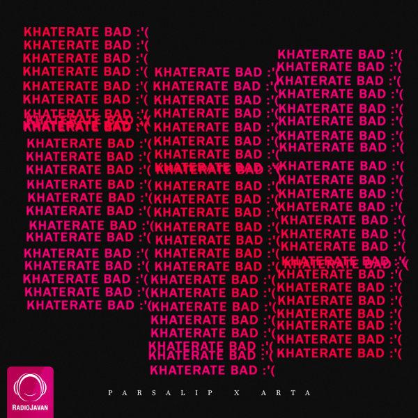 Parsalip & Arta - Khaterate Bad Song | پارسالیپ و آرتا خاطرات بد'