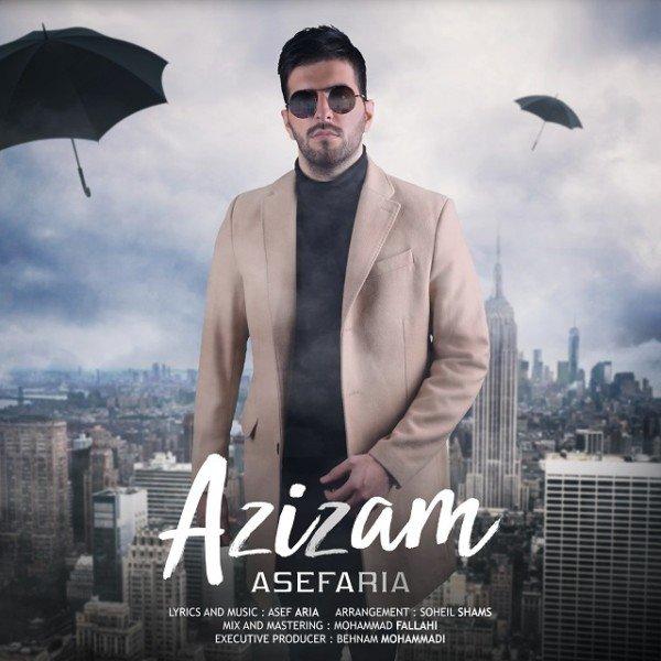 Asef Aria - Azizam Song   آصف آریا عزیزم'