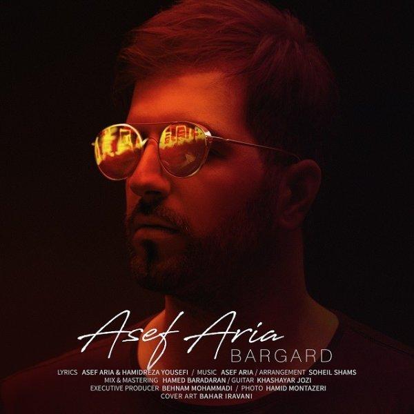 Asef Aria - Bargard Song | آصف آریا برگرد'