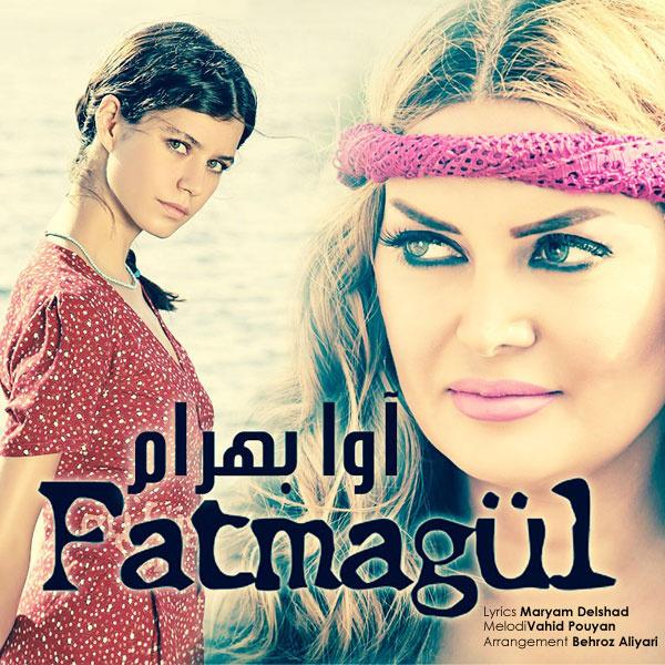 Ava Bahram - Fatma Gol Song'