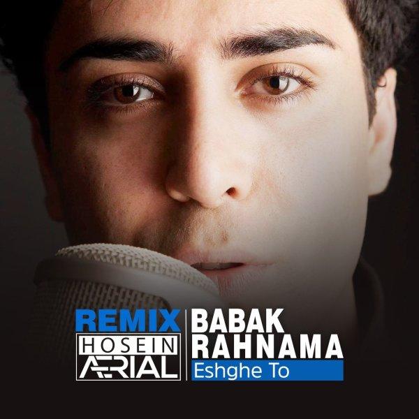 Babak Rahnama - Eshghe To (Hosein Aerial Remix) Song'