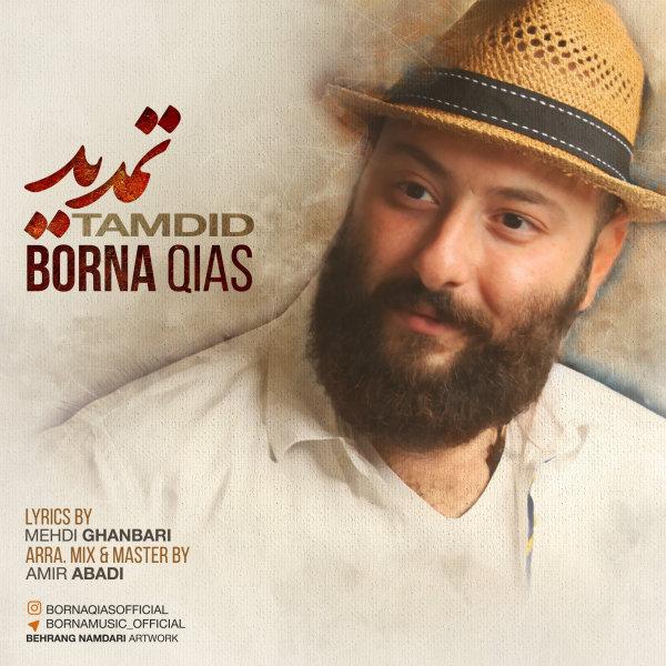 Borna Qias - Tamdid Song'
