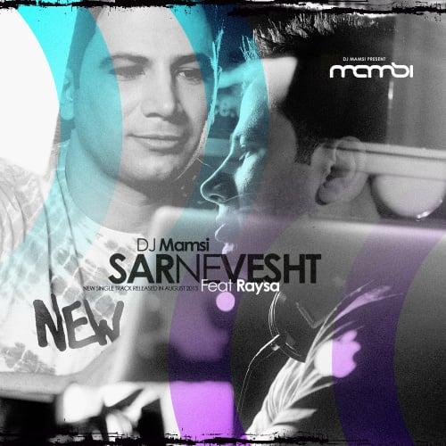 DJ Mamsi - Sarnevesht (Ft Raysa) Song | دی جی ممسی سرنوشت رایسا'