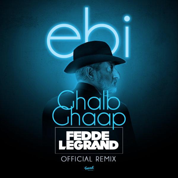 Ebi - Ghalb Ghaap (Fedde Le Grand Remix) Song | ابی قلب قاپ ریمیکس'