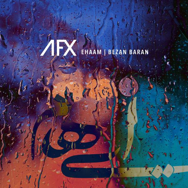 Ehaam - Bezan Baran (AFX Remix) Song | ایهام بزن باران ریمیکس ای اف اکس'