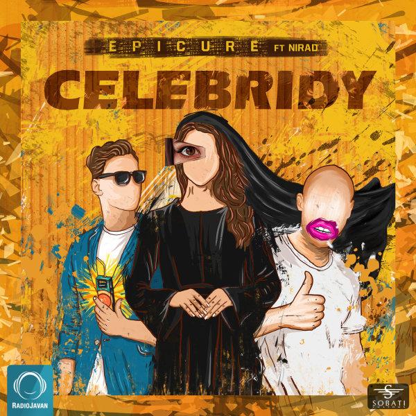 EpiCure - Celebridy (Ft Nirad) Song | اپیکور سلبریدی هیراد'