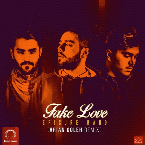 EpiCure - Fake Love (Arian Goleh Remix) Song | اپیکور فیک لاو ریمیکس آرین گله'