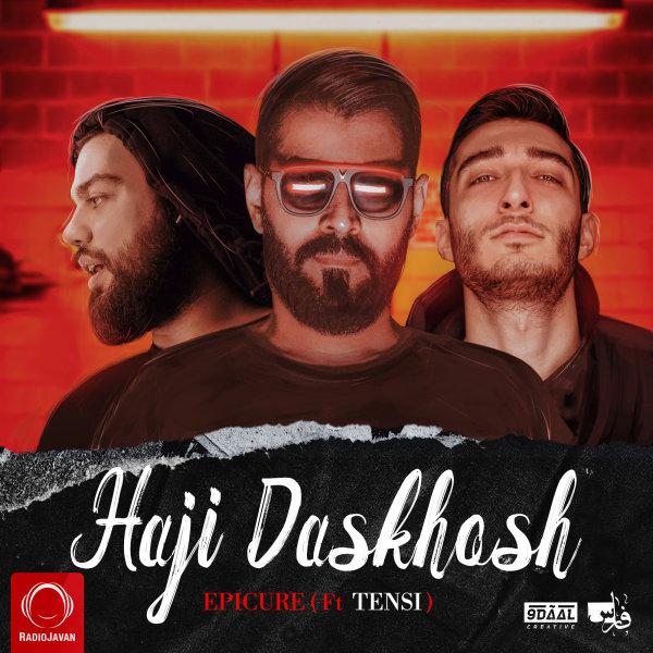 EpiCure - Haji Daskhosh (Ft Tensi) Song | اپیکور حاجی دست خوش'