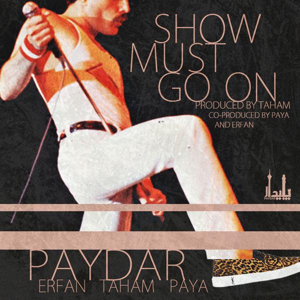 Erfan - Show Must Go On (Ft Taham & Paya) Song | عرفان تهم پایا'