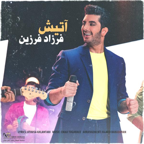 Farzad Farzin - Atish Song   فرزاد فرزین آتیش'