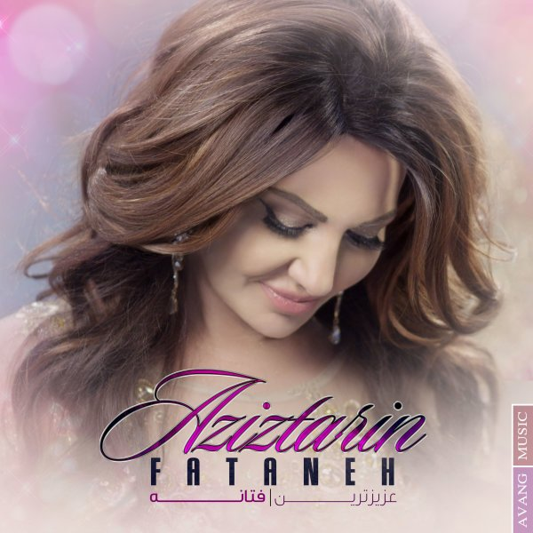Fataneh - Aziztarin Song'