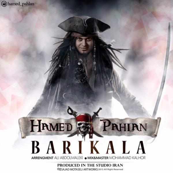 Hamed Pahlan - Barikala Song'