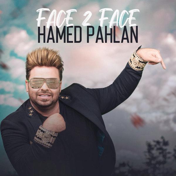 Hamed Pahlan - Face 2 Face Song'