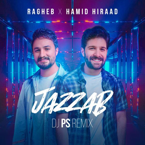 Hamid Hiraad & Ragheb - Jazzab (DJ PS Remix) Song   حمید هیراد و راغب جذاب ریمیکس دی جی پی اس'
