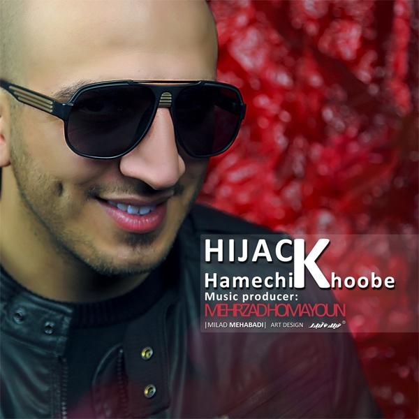 Hijack - Hamechi Khoobe Song'