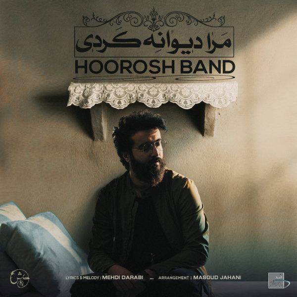 Hoorosh Band - Mara Divane Kardi Song | هوروش بند مرا دیووانه کردی'