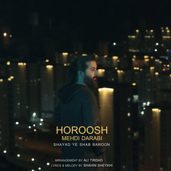 Hoorosh Band - Shayad Ye Shab Baroon Song | هوروش بند شاید یه شب بارون'
