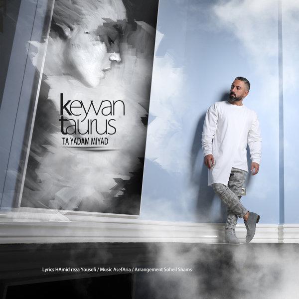Keyvan Taurus - Ta Yadam Miyad Song'