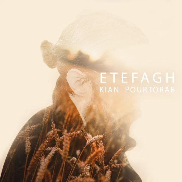 Kian Pourtorab - Etefagh Song | کیان پورتراب اتفاق'