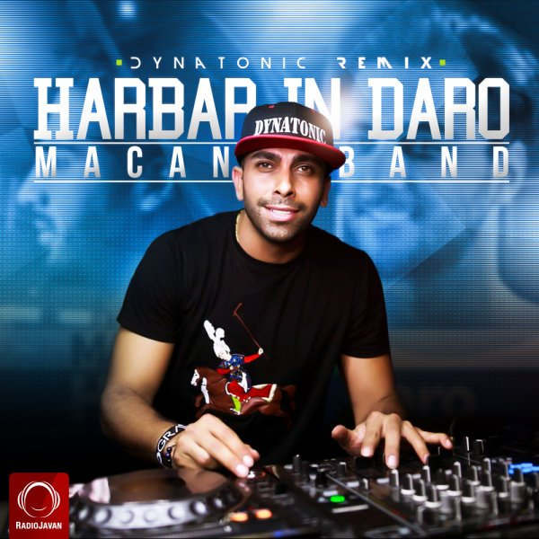 Macan Band - Harbar In Daro (Dynatonic Remix) Song | ماکان بند هر بار این درو ریمیکس دایناتونیک'