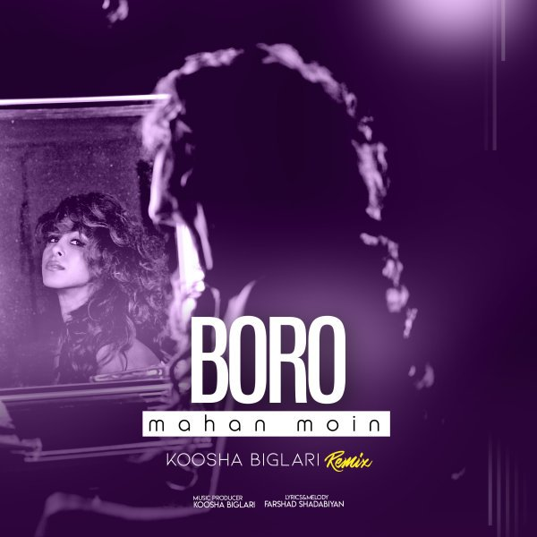 Mahan Moin - Boro (Remix) Song | ماهان معین برو ریمیکس'