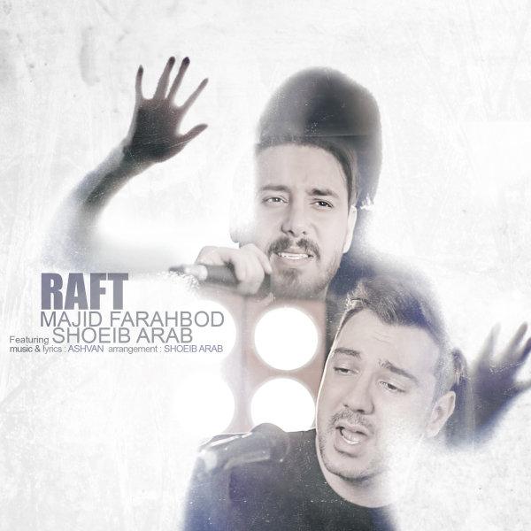 Majid F - Raft (Ft Shoeib Arab) Song'