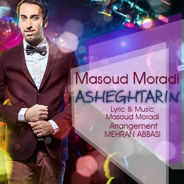 Masoud Moradi - Asheghtarin Song'