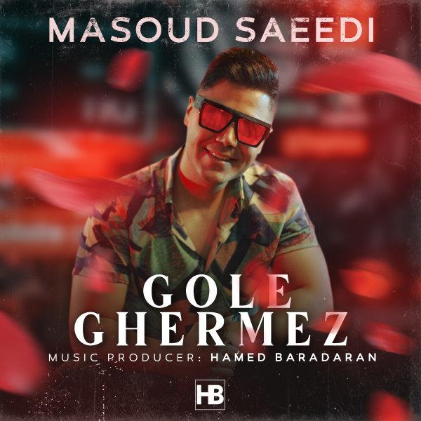 Masoud Saeedi - Gole Ghermez Song | مسعود سعیدی گل قرمز'